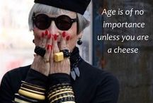 Old age is no place for Sissies. ~Bette Davis / I believe in aging gracefully ~Tatjana Patitz
