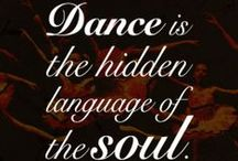 Dancing Dreams / Dance is the hidden language of the soul   -Martha Graham