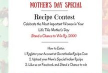 WIN Rs 5000 | Mother's Day Recipe Contest (CONTEST CLOSED) / (CONTEST CLOSED) Your Mum's Secret Indian Recipe Can Make you Win Rs 5000 worth of gift vouchers!!! Watch this space for mor exciting updates on the contest and prizes