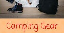 Camping Gear / We have lists of essentials along with awesome gadgets and must haves. Even some DIY ideas.