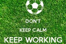 Football - My Passion / A job, a lifestyle, a love...