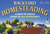 Backyard Homesteading / by Dyanne Katt-Bickford