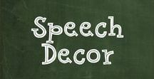 Speech Decor /  Decor in my Speech Room as well as ideas to use in the future