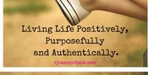 Intentional Living / Focus on living life positively, purposefully and authentically.