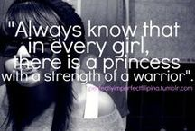 "Fierce Princess / ""Always know that in every girl there is a princess with the strength of a warrior"""