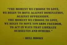 "Will We Ever Learn? / ""We have to constantly critique imperialist white supremacist patriarchal culture because it is normalized by mass media and rendered unproblematic.""  ― Bell Hooks / by Elisa"