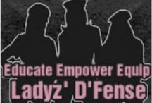 Ladyz'D'Fense / Ladyz D'Fense educates and empowers ladies of all ages by teaming up with Awareness Organizations, Self-Defense Instructors and Personal Trainers to physically and mentally prepare them on safety and awareness, as well as equipping them with self defense tools and techniques to protect themselves.Although Ladyz' D'Fense is geared towards women, men are welcomed. (The EK Brand)
