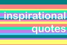 Inspirational Quotes / Quotes we love at Mila and Pheebs HQ!