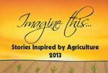 Imagine this... / Check out ways to teach agriculture through literature! Contest Challenge California Students grades 3-8 to write creative stories about agriculture for a chance to become a published author!