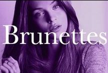I love Brunettes / Beautiful Shades of Brown