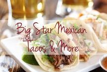 Big Star Mexican Tacos & More / Get inspired by Chicago's famous eatery, Big Star, and esteemed Chef Tom Van Lente with these Mexican-inspired recipes.