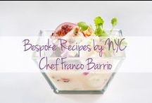 Bespoke Recipes by NYC Chef Franco Barrio / Get a taste of NYC Chef Franco Barrio with these recipes.  / by The Latin Kitchen
