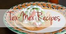 Tex-Mex Recipes / Take your tastebuds down south (and south of the border!) with these delicious Tex-Mex recipes