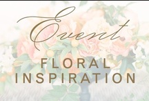 event: flowers / by Christina @ Christina Leigh Events