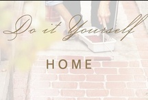 diy: home / DIY projects for my one day home  / by Christina @ Christina Leigh Events