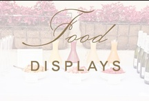 food: displays / by Christina @ Christina Leigh Events