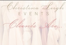 clevents clients are... / If you're wondering how wonderful our clients are then just take a look here. This board is who they are, what they love and everything we love about them; past, present and future! / by Christina @ Christina Leigh Events