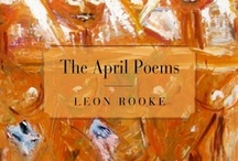 Leon Rooke: The April Poems / An exclusive look inside Leon Rooke's latest book of poetry with the Porcupine's Quill