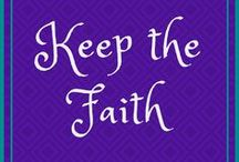 Keep the Faith / How to keep your Christian faith strong