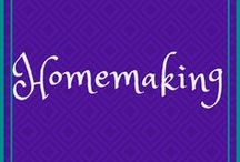 Homemaking / all things related to making a loving and beautiful home, house cleaning, decorating, etc.