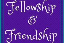 Fellowship & Friendship / Nurturing friendships and finding fellowship with others.