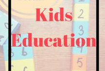Kids Education / Want to homeschool or educate your child on your own, learn from other moms who are doing the same.