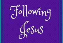 Following Jesus / Encouragement for your walk with Jesus.