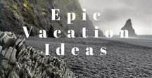 Epic Vacation Ideas / Always on the lookout for your next epic vacation? Us too! Here are some ideas to get started with! From remote travel destinations to unique activities, and lots of amazing hikes!