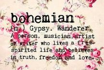 """Bohèmian Inspiration / """"Blessed are the gypsies, the makers of music, the artists, writers, dreamers of dreams, wanderers, and vagabonds, children and misfits: For they teach us to see the world through beautiful eyes."""""""