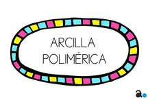 arcilla polimérica/ polymer clay