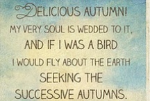 "Autumn Splendor / ""Autumn, the year's last, loveliest smile."" ~ William Cullen Bryant / by Sandi Noë"