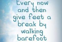 Barefoot / Bare feet, bare soul.  Take off your shoes and stay a while; says the Earth to our souls.
