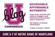 BlogU / BlogU is a blogging conference held in June at Notre Dame of Maryland University.  It strives to give bloggers practical tips and ideas to take their blog to the next level.  Limited ticket sales give a smaller, intimate feel.  Whether you're a beginner who needs a Blogging 101 course or a blogger who's looking for more advanced advice, you'll find it at BlogU.
