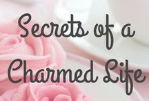 "Tab:: 31 Secrets of a Charmed Life / A board about my book ""31 Secrets of a Charmed Life, bring more beauty, joy and charm into your everyday life."" Graphics, previews, links to blog posts and more as I self publish my first book!"