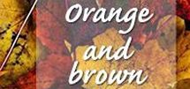 Orange and Brown