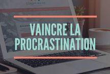 Lutter contre la procrastination / Procrastiner, ne pas s'y mettre, remettre à plus tard et oublier... Comment réaliser ses projets sans s'épuiser contre la procrastination ?