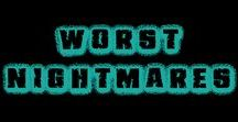 Worst Nightmares / We've all seen things that make sleeping afterwards a living hell!