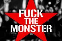 Fuck the monster / #resistencia #batalla #revolución #sistema #protesta #activismo