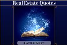 Real Estate Quotes / Real estate is at the core of almost every business, and it's certainly at the core of most people's wealth.  Board by UK online estate agent: http://castlesmart.com