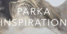 PARKA INSPIRATION / Things that inspire us.