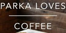 PARKA LOVES COFFEE / Coffee time, brewed goodness...