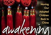 Awakening East / All things related to the memoir, Awakening East:  Moving Our Adopted Children Back to China, by Johanna Garton