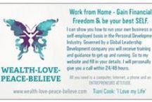 WEALTH~LOVE~PEACE~BELIEVE / Be your own boss and create your own Financial Freedom. Home Business Opportunity. www.wealth-love-peace-believe.com