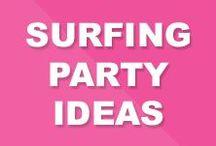 Surfing Birthday Party Ideas / Surfing Birthday Party Ideas