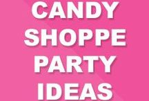 Candy Shoppe Party Ideas