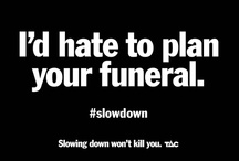#slowdown / by How to Plan a Funeral