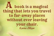 Reading / Great quotes that reflect my love of books and reading!