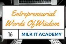 Entrepreneurial Words of Wisdom / Quotes from the entrepreneur's that dared to dream and made it big.