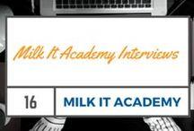 Milk It Academy's Interviews