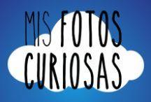 "Mis fotos ""curiosas"" / Fotos ""diferentes"" y/o ""raritas"""